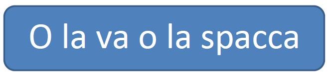 o_la_va_o_la_spacca_immagine.jpg